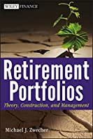 Retirement Portfolios: Theory, Construction, and Management (Wiley Finance)