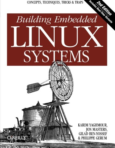 Image OfBuilding Embedded Linux Systems: Concepts, Techniques, Tricks, And Traps