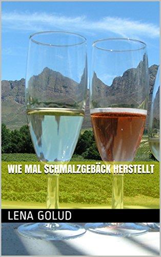 Wie mal Schmalzgebäck herstellt (German Edition