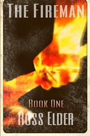 The Fireman: Book One (The Fireman Saga) by Ross Elder (2013-09-20)