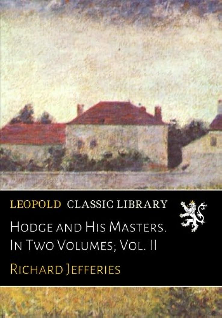 ウール死懇願するHodge and His Masters. In Two Volumes; Vol. II