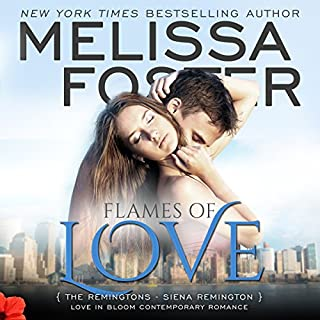 Flames of Love     Love in Bloom: The Remingtons, Book 3              By:                                                                                                                                 Melissa Foster                               Narrated by:                                                                                                                                 B.J. Harrison                      Length: 10 hrs and 34 mins     46 ratings     Overall 4.8