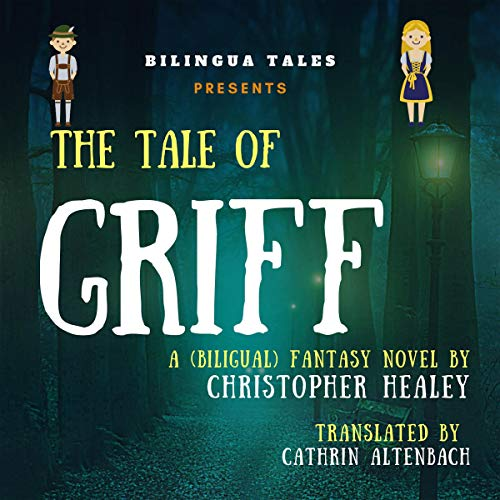The Tale of Griff: A Bilingual Fantasy Story for German Learners Titelbild