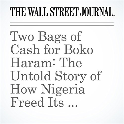 Two Bags of Cash for Boko Haram: The Untold Story of How Nigeria Freed Its Kidnapped Girls copertina