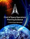 Chief of Space Operations' Planning Guidance: 1st Chief of Space Operations (English Edition)