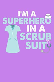 I'm A Superhero In A Scrub Suit: Purple Composition Journal Doodle Diary Notebook | Quotes Nursing Students School Nurse Teachers Adults Moms ... Ruled Lined Pages | 6x9 120 White Pages