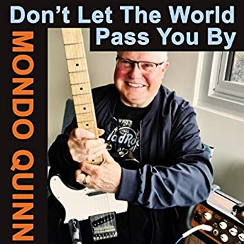 Don't Let the World Pass You By