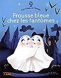 C'est l'heure de l'histoire: Frousse bleue chez les fantômes - Dès 4 ans