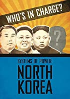 North Korea (Who's in Charge? Systems of Power)