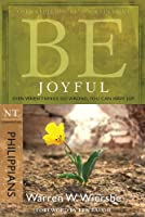 Be Joyful Philippians: Even When Things Go Wrong, You Can Have Joy (Be; NT Commentary)