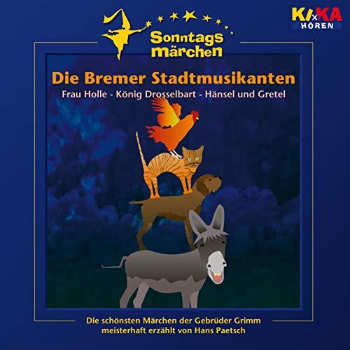 Die Bremer Stadtmusikanten/ Frau Holle/ König Drosselbart/ Hänsel und Gretel Titelbild