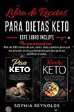 Libro de recetas para dietas keto.: Pan Keto & Recetas Keto. Más de 100 recetas de pan, pasta,...