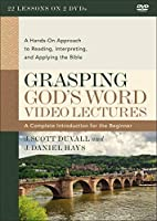Grasping God's Word Video Lectures: A Hands-on Approach to Reading, Interpreting, and Applying the Bible [DVD]