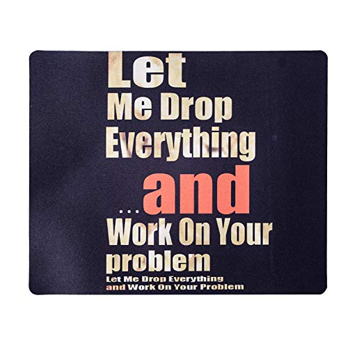 Gold Quote Work Mouse Pad - Let Me Drop Everything and Make It Happen Funny Quotes Sayings Black Mousepad Kelysun 11.8 Inch X9.8 Inch