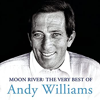 Moon River  The Very Best Of Andy Williams