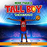More Than A Tall Boy: You Have It In You (English Edition)
