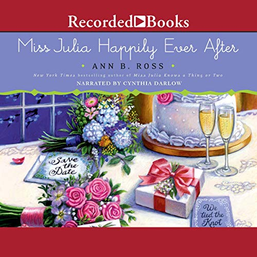 Miss Julia: Happily Ever After Audiobook By Ann B. Ross cover art