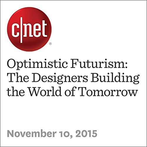 Optimistic Futurism: The Designers Building the World of Tomorrow cover art