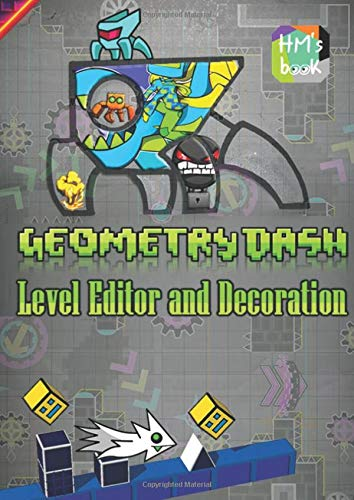 Geometry Dash Level Editor and Decoration
