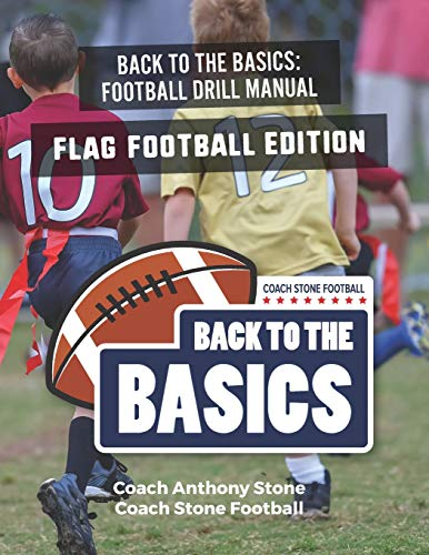 Back to the Basics Football Drill Manual: Flag Football Edition