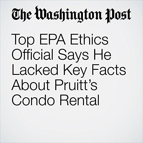 Top EPA Ethics Official Says He Lacked Key Facts About Pruitt's Condo Rental copertina