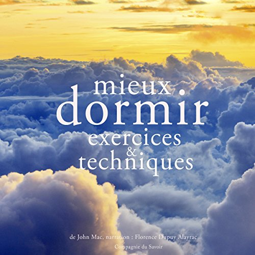 Mieux dormir. Exercices et techniques                   By:                                                                                                                                 John Mac                               Narrated by:                                                                                                                                 Florence Dupuy Alayrac                      Length: 1 hr and 49 mins     Not rated yet     Overall 0.0