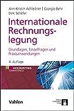 Internationale Rechnungslegung: Grundlagen, Einzelfragen und Praxisanwendungen