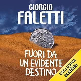 Fuori da un evidente destino                   Di:                                                                                                                                 Giorgio Faletti                               Letto da:                                                                                                                                 Diego Ribon                      Durata:  14 ore e 49 min     116 recensioni     Totali 4,3