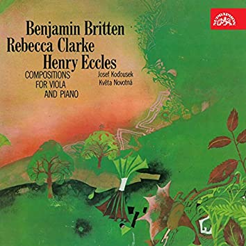 Britten, Clarke, Eccles: Compositions for Viola and Piano