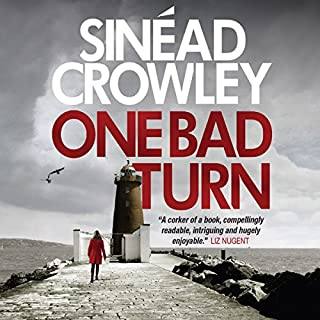 One Bad Turn     DS Claire Boyle, Book 3              By:                                                                                                                                 Sinéad Crowley                               Narrated by:                                                                                                                                 Aoife McMahon                      Length: 8 hrs and 48 mins     7 ratings     Overall 4.4