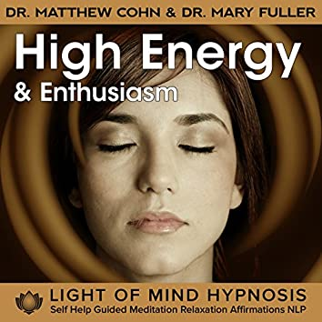 High Energy and Enthusiasm Hypnosis Guided Meditation Relaxation Affirmations NLP
