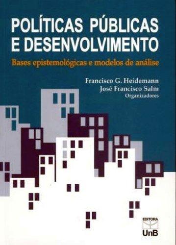 Políticas Públicas e Desenvolvimento: Bases Epistemológicas e Modelos de Anális