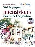Workshop Aquarell: Intensivkurs Malerische Komposition - Ekkehardt Hofmann