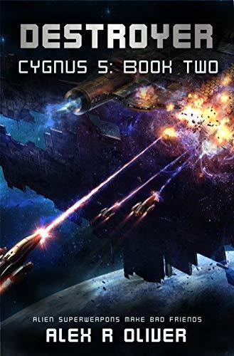 Amazon.com: Destroyer: Cygnus 5: Book Two (Cygnus Five Series 2) eBook :  Oliver, Alex R, Gwaltney, Hannah E.: Kindle Store