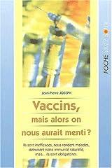 Vaccins, mais alors on nous aurait menti ? Broché