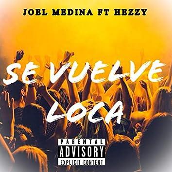 Se vuelve loca (feat. Hezzy)