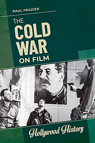 The Cold War on Film (Hollywood History) (English Edition)