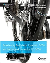 Mastering Inventor 2016 by Paul Munford