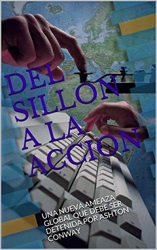 DEL SILLON A LA ACCION: UNA NUEVA AMENAZA GLOBAL QUE DEBE SER DETENIDA POR ASHTON CONWAY (001 ESTA DE VUELTA nº 1)