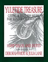 Yuletide Treasure: Celtic And English Music for Winter Celebration