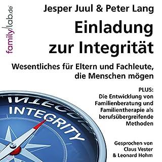 Einladung zur Integrität     Wesentliches für Eltern und Fachleute, die Menschen mögen              Autor:                                                                                                                                 Jesper Juul,                                                                                        Peter Lang                               Sprecher:                                                                                                                                 Claus Vester,                                                                                        Leonard Hohm                      Spieldauer: 1 Std. und 55 Min.     Noch nicht bewertet     Gesamt 0,0