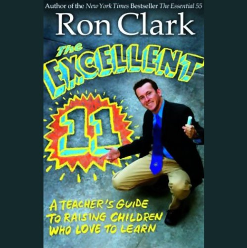 The Excellent 11     Qualities Teachers and Parents Use to Motivate, Inspire, and Educate Children              By:                                                                                                                                 Ron Clark                               Narrated by:                                                                                                                                 Ron Clark                      Length: 2 hrs and 29 mins     111 ratings     Overall 4.5