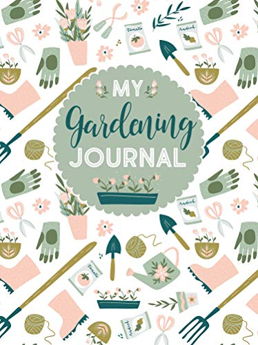 My Gardening Journal (Quiet Fox Designs) Organize Your Gardening Life: Set Annual Goals, Chart...