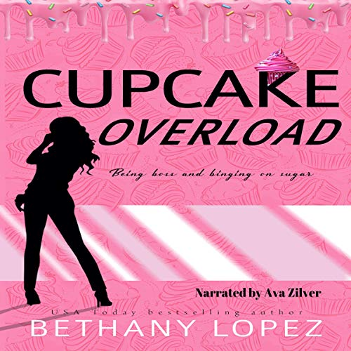 Cupcake Overload Audiobook By Bethany Lopez cover art