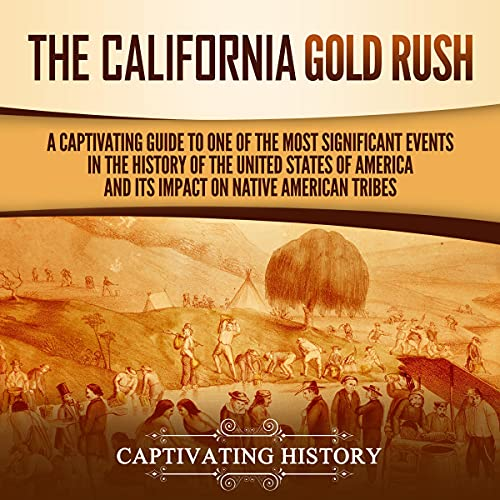 The California Gold Rush Audiobook By Captivating History cover art