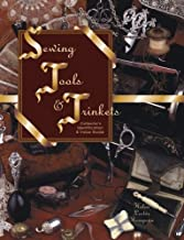 Sewing Tools & Trinkets: Collector's Identification & Value Guide (Vol. I)