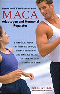 MACA: Adaptogen and Hormonal Regulator (Native Food & Medicine of Peru) (Health Learning Handbook)