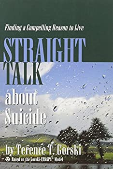 Straight Talk about Suicide: Finding a Compelling Reason to Live 0830914986 Book Cover