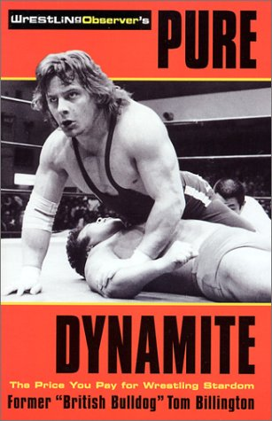 Pure Dynamite: The Price You Pay for Wrestling Stardom