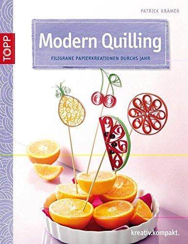 Modern Quilling: Filigrane Papierkreationen durchs Jahr (kreativ.kompakt.)